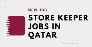 Store Keeper Job Qatar Oct, New Job