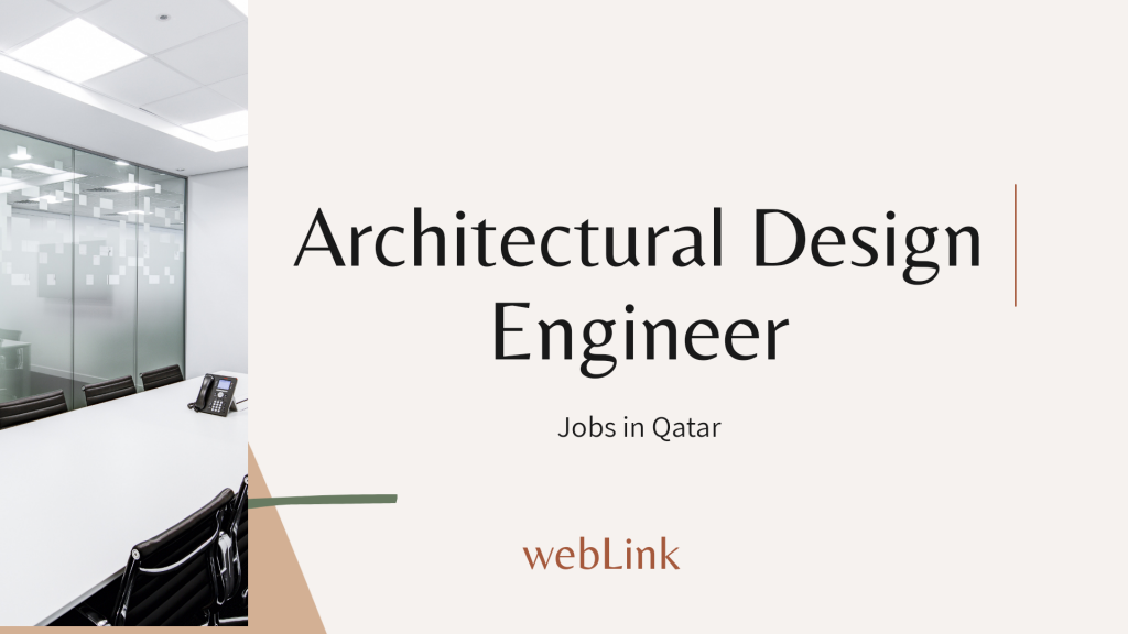 Architectural Design Engineer, Structural Design Engineer, 3D Visualizer, Building Permit System Specialist, Document Controller. Jobs in Qatar November 2020