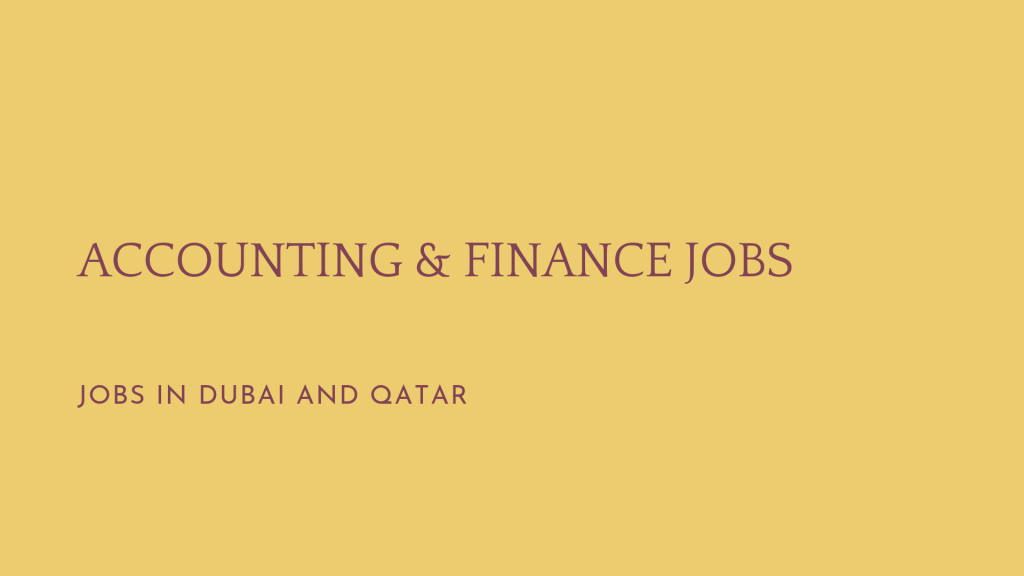 Accounting and finance Jobs in Dubai & Qatar. New Job vacancies 2021.